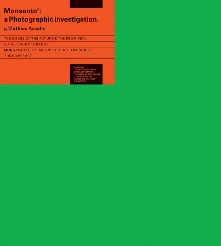 Mathieu Asselin, Monsanto: fotografska raziskava (Monsanto: A Photographic Investigation).
