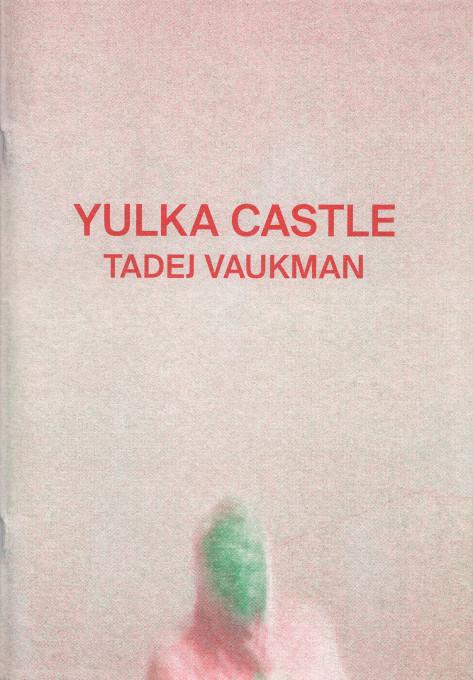 Tadej Vaukman, Yulka Castle.