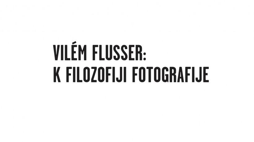 Vilém Flusser, K filozofiji fotografije.